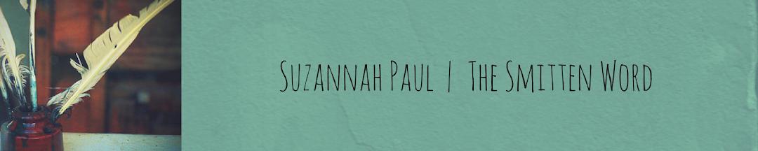 suzannah paul  |  the smitten word